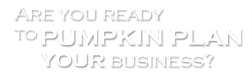 Are you ready to Pumpkin Plan your biz?